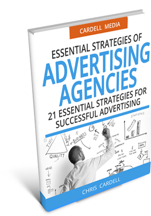 ESSENTIAL STRATEGIES OF ADVERTISING AGENCIES - 21 ESSENTIAL STRATEGIES FOR SUCCESSFUL ADVERTISING