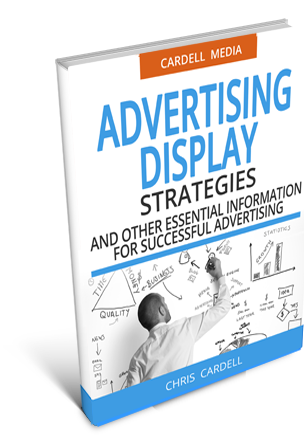 ADVERTISING DISPLAY STRATEGIES - AND OTHER ESSENTIAL INFORMATION FOR SUCCESSFUL ADVERTISING