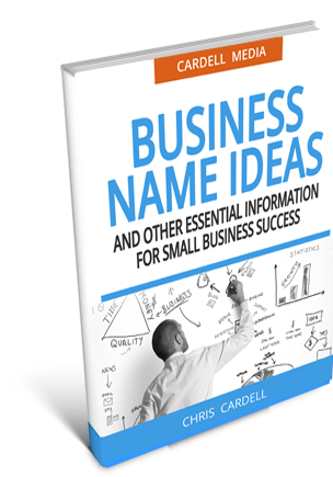 BUSINESS NAME IDEAS - AND OTHER ESSENTIAL INFORMATION FOR SMALL BUSINESS SUCCESS