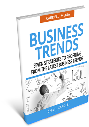 SEVEN STRATEGIES TO PROFITING FROM THE LATEST BUSINESS TRENDS