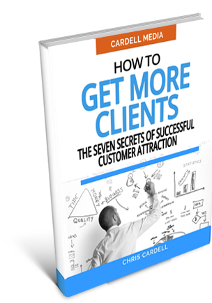 HOW TO GET MORE CLIENTS - THE SEVEN SECRETS OF SUCCESSFUL CUSTOMER ATTRACTION