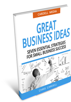 IDEAS FOR BUSINESS - SEVEN ESSENTIAL STRATEGIES FOR SMALL BUSINESS SUCCESS