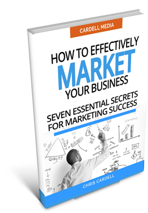 HOW TO EFFECTIVELY MARKET YOUR BUSINESS - SEVEN ESSENTIAL SECRETS TO MARKETING SUCCESS