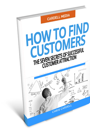 HOW TO FIND CUSTOMERS - THE SEVEN SECRETS OF SUCCESSFUL CUSTOMER ATTRACTION