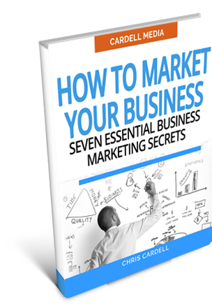 HOW TO MARKET YOUR BUSINESS - SEVEN ESSENTIAL BUSINESS MARKETING SECRETS
