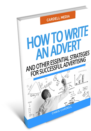 HOW TO WRITE AN ADVERT - AND OTHER ESSENTIAL STRATEGIES FOR SUCCESSFUL ADVERTISING