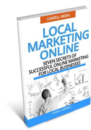 LOCAL MARKETING ONLINE - SEVEN SECRETS OF SUCCESSFUL ONLINE MARKETING FOR LOCAL BUSINESSES