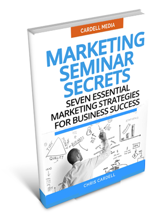 MARKETING SEMINAR SECRETS - SEVEN ESSENTIAL MARKETING STRATEGIES FOR BUSINESS SUCCESS