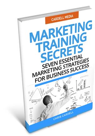 MARKETING TRAINING SECRETS - SEVEN ESSENTIAL MARKETING STRATEGIES FOR BUSINESS SUCCESS