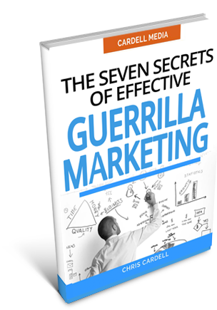 THE SEVEN SECRETS OF EFFECTIVE GUERRILLA MARKETING