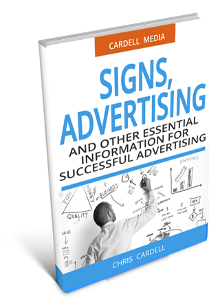 SIGNS, ADVERTISING... AND OTHER ESSENTIAL INFORMATION TO SUCCESSFULLY ADVERTISE YOUR BUSINESS