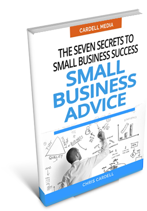 SMALL BUSINESS ADVICE – THE SEVEN SECRETS TO SMALL BUSINESS SUCCESS