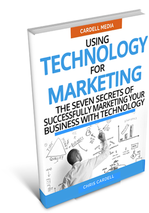 USING TECHNOLOGY FOR MARKETING - THE SEVEN SECRETS OF SUCCESSFULLY MARKETING YOUR BUSINESS WITH TECHNOLOGY