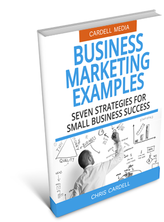 BUSINESS MARKETING EXAMPLES - SEVEN STRATEGIES FOR SMALL BUSINESS SUCCESS