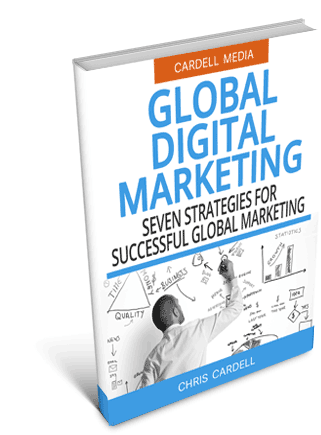 GLOBAL DIGITAL MARKETING - SEVEN ESSENTIAL STRATEGIES FOR SUCCESSFUL GLOBAL MARKETING