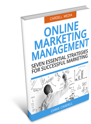 ONLINE MARKETING MANAGEMENT - SEVEN ESSENTIAL STRATEGIES FOR SUCCESSFUL MARKETING