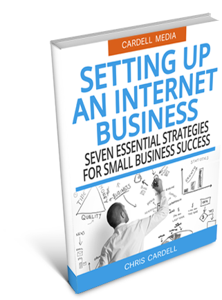 SETTING UP AN INTERNET BUSINESS IN THE UK - SEVEN ESSENTIAL STRATEGIES FOR SMALL BUSINESS SUCCESS