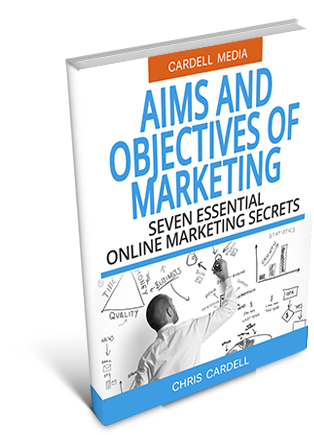 BUSINESS AIMS AND OBJECTIVES - SEVEN ESSENTIAL ONLINE MARKETING SECRETS