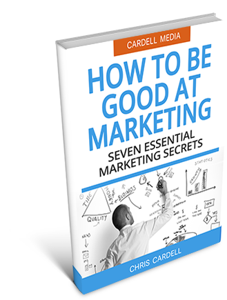 HOW TO BE GOOD AT MARKETING - SEVEN ESSENTIAL MARKETING SECRETS