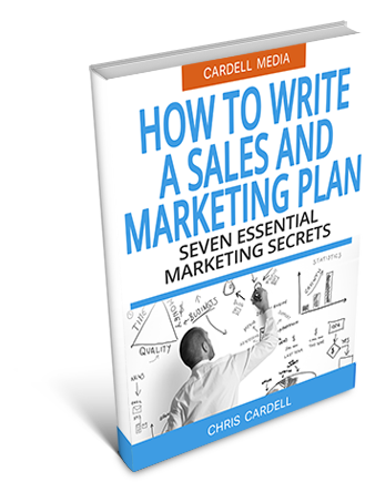 HOW TO WRITE A SALES AND MARKETING PLAN - THE SEVEN SECRETS TO A SUCCESSFUL MARKETING PLAN
