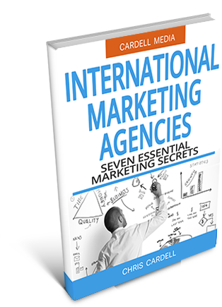 INTERNATIONAL MARKETING AGENCIES - THE SEVEN SECRETS TO SUCCESSFUL INTERNATIONAL MARKETING