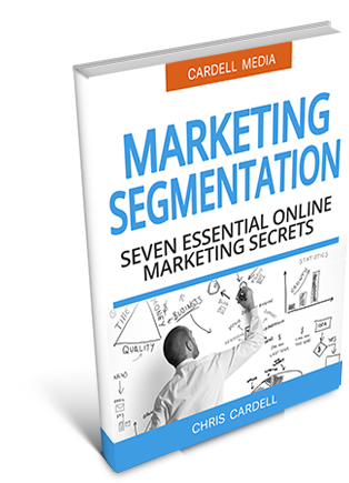 DEFINE MARKET SEGMENTATION - SEVEN ESSENTIAL ONLINE MARKETING SECRETS